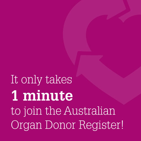 Pink background with the Donate for Life symbol in teh background. it says It only take 1 minute to join the Australian organ donor register!